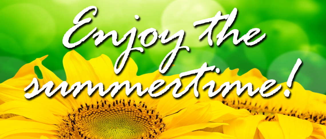 Enjoy the summertime